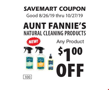 $1.00 off Aunt Fannie's NATURAL CLEANING PRODUCTS. Any Product. SAVEMART COUPON. Good 8/26/19 thru 10/27/19