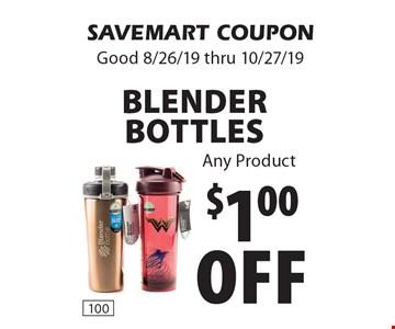$1.00 off Blender Bottles Any Product. SAVEMART COUPON. Good 8/26/19 thru 10/27/19