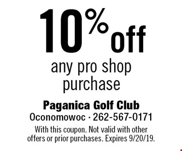 10% off any pro shop purchase. With this coupon. Not valid with other offers or prior purchases. Expires 9/20/19.