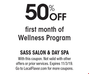 50% off first month of Wellness Program. With this coupon. Not valid with other offers or prior services. Expires 11/3/19. Go to LocalFlavor.com for more coupons.