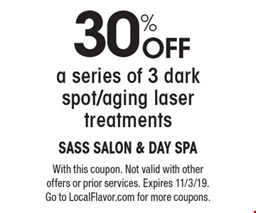 30% off a series of 3 dark spot/aging laser treatments. With this coupon. Not valid with other offers or prior services. Expires 11/3/19. Go to LocalFlavor.com for more coupons.