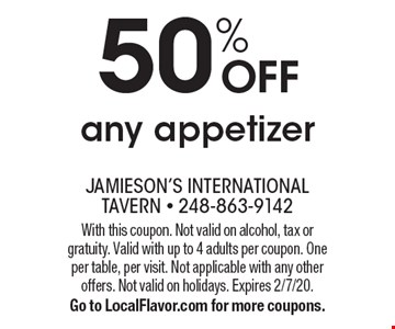 50% OFF any appetizer. With this coupon. Not valid on alcohol, tax or gratuity. Valid with up to 4 adults per coupon. One per table, per visit. Not applicable with any other offers. Not valid on holidays. Expires 2/7/20. Go to LocalFlavor.com for more coupons.