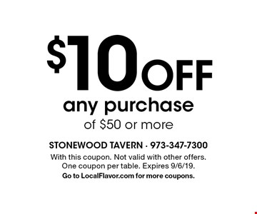 $10 Off any purchase of $50 or more. With this coupon. Not valid with other offers. One coupon per table. Expires 9/6/19. Go to LocalFlavor.com for more coupons.