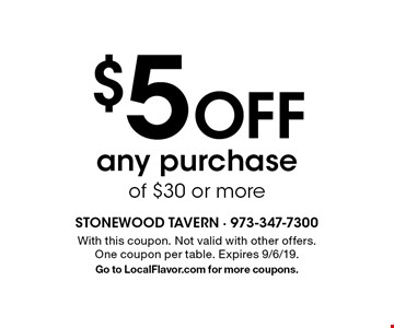 $5 Off any purchase of $30 or more. With this coupon. Not valid with other offers. One coupon per table. Expires 9/6/19. Go to LocalFlavor.com for more coupons.