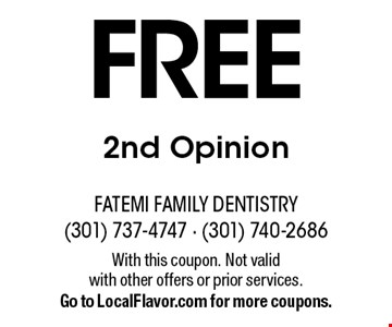 FREE 2nd Opinion. With this coupon. Not valid