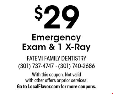 $29 Emergency Exam & 1 X-Ray. With this coupon. Not valid