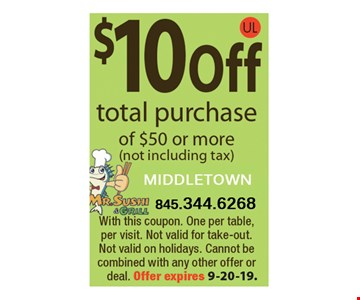 $10 Off total purchase of $50 or more (not including tax).With this coupon. One per table, per visit. Not valid for take-out. Not valid on holidays. Cannot be combined with any other offer or deal. Offer expires 9/20/19.