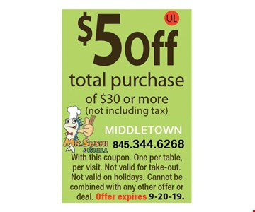 $5 Off total purchase of $30 or more (not including tax).With this coupon. One per table, per visit. Not valid for take-out. Not valid on holidays. Cannot be combined with any other offer or deal. Offer expires 9/20/19.