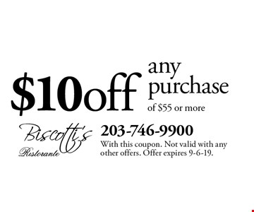 $10off anypurchase of $55 or more. With this coupon. Not valid with any other offers. Offer expires 9-6-19.