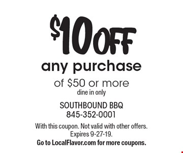$10 OFF any purchase of $50 or more. dine in only. With this coupon. Not valid with other offers. Expires 9-27-19.Go to LocalFlavor.com for more coupons.