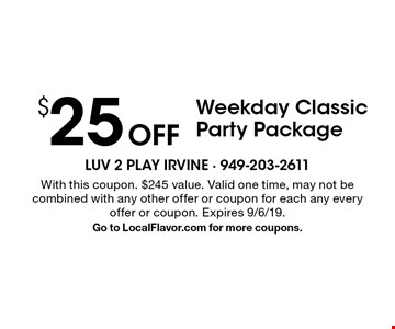 $25 Off Weekday Classic Party Package. With this coupon. $245 value. Valid one time, may not be combined with any other offer or coupon for each any every offer or coupon. Expires 9/6/19. Go to LocalFlavor.com for more coupons.