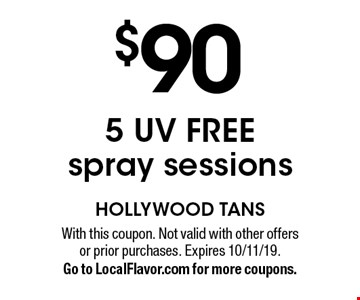$905 UV FREE spray sessions. With this coupon. Not valid with other offers or prior purchases. Expires 10/11/19. Go to LocalFlavor.com for more coupons.