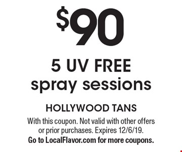 $905 UV FREE spray sessions. With this coupon. Not valid with other offers or prior purchases. Expires 12/6/19. Go to LocalFlavor.com for more coupons.