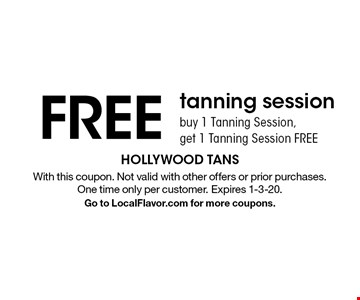 FREE tanning session buy 1 Tanning Session, get 1 Tanning Session FREE. With this coupon. Not valid with other offers or prior purchases. One time only per customer. Expires 1-3-20. Go to LocalFlavor.com for more coupons.