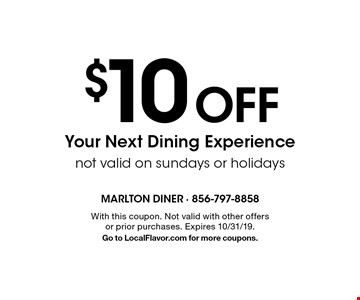 $10 Off Your Next Dining Experience. Not valid on Sundays or holidays. With this coupon. Not valid with other offers or prior purchases. Expires 10/31/19. Go to LocalFlavor.com for more coupons.