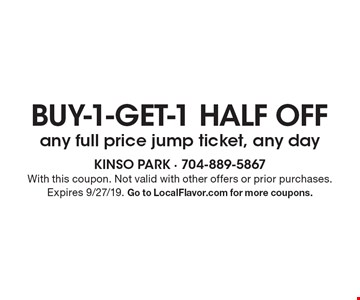 Buy-1-get-1 half off any full price jump ticket, any day. With this coupon. Not valid with other offers or prior purchases. Expires 9/27/19. Go to LocalFlavor.com for more coupons.