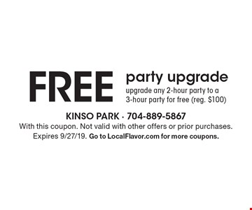 Free party upgrade. Upgrade any 2-hour party to a 3-hour party for free (reg. $100). With this coupon. Not valid with other offers or prior purchases. Expires 9/27/19. Go to LocalFlavor.com for more coupons.