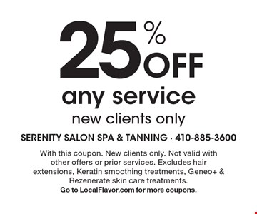 25% Off any service, new clients only. With this coupon. New clients only. Not valid with other offers or prior services. Excludes hair extensions, Keratin smoothing treatments, Geneo+ & Rezenerate skin care treatments.Go to LocalFlavor.com for more coupons.