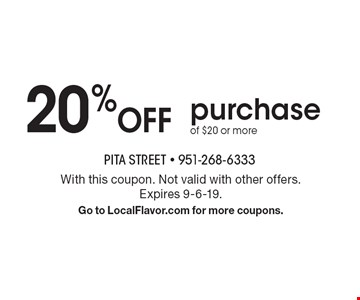 20% OFF purchase of $20 or more. With this coupon. Not valid with other offers. Expires 9-6-19. Go to LocalFlavor.com for more coupons.