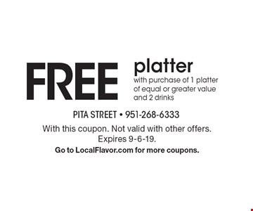 FREE platter with purchase of 1 platter of equal or greater value and 2 drinks. With this coupon. Not valid with other offers. Expires 9-6-19. Go to LocalFlavor.com for more coupons.