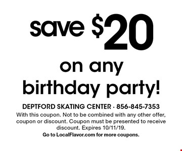 save $20 on any birthday party!. With this coupon. Not to be combined with any other offer, coupon or discount. Coupon must be presented to receive discount. Expires 10/11/19. Go to LocalFlavor.com for more coupons.
