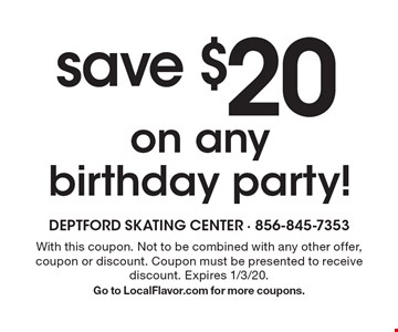 save $20 on any birthday party!. With this coupon. Not to be combined with any other offer, coupon or discount. Coupon must be presented to receive discount. Expires 1/3/20. Go to LocalFlavor.com for more coupons.