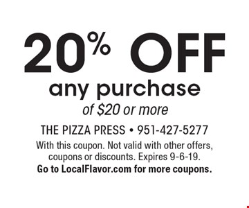 20% off any purchase of $20 or more. With this coupon. Not valid with other offers, coupons or discounts. Expires 9-6-19. Go to LocalFlavor.com for more coupons.