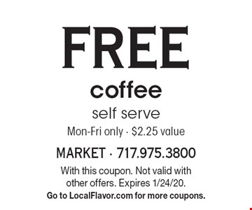 Free coffee. Self serve Mon-Fri only - $2.25 value. With this coupon. Not valid with other offers. Expires 1/24/20. Go to LocalFlavor.com for more coupons.