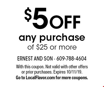 $5 OFF any purchase of $25 or more. With this coupon. Not valid with other offers or prior purchases. Expires 10/11/19.Go to LocalFlavor.com for more coupons.