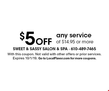 $5 Off any service of $14.95 or more. With this coupon. Not valid with other offers or prior services. Expires 10/1/19. Go to LocalFlavor.com for more coupons.