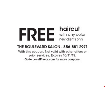 FREE haircut with any color new clients only. With this coupon. Not valid with other offers or prior services. Expires 10/11/19.Go to LocalFlavor.com for more coupons.