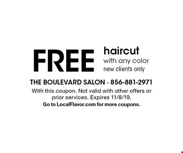 FREE haircut with any color new clients only. With this coupon. Not valid with other offers or prior services. Expires 11/8/19. Go to LocalFlavor.com for more coupons.
