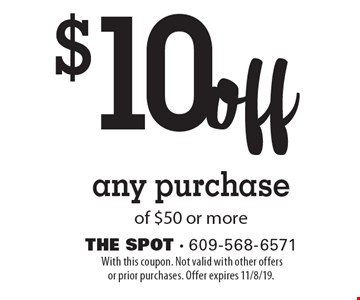 $10 off any purchase of $50 or more. With this coupon. Not valid with other offers or prior purchases. Offer expires 11/8/19.