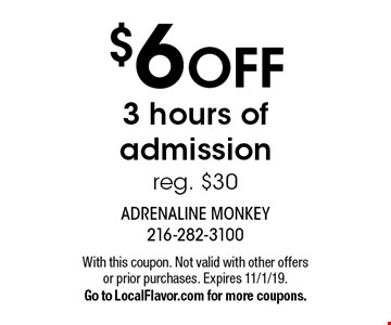 $6 off 3 hours of admission reg. $30. With this coupon. Not valid with other offers or prior purchases. Expires 11/1/19. Go to LocalFlavor.com for more coupons.