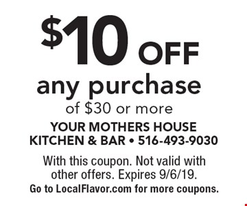 $10 Off any purchase of $30 or more. With this coupon. Not valid with other offers. Expires 9/6/19. Go to LocalFlavor.com for more coupons.