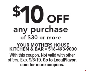 $10 off any purchase of $30 or more. With this coupon. Not valid with other offers. Exp. 9/6/19. Go to LocalFlavor.com for more coupons.