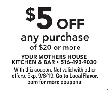$5 off any purchase of $20 or more. With this coupon. Not valid with other offers. Exp. 9/6/19. Go to LocalFlavor.com for more coupons.