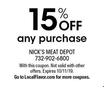 15% OFF any purchase. With this coupon. Not valid with other offers. Expires 10/11/19. Go to LocalFlavor.com for more coupons.