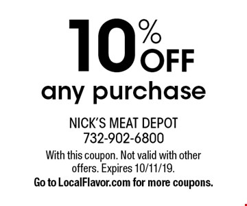 10% OFF any purchase. With this coupon. Not valid with other offers. Expires 10/11/19. Go to LocalFlavor.com for more coupons.
