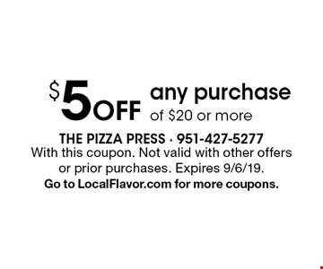 $5 off any purchase of $20 or more. With this coupon. Not valid with other offers or prior purchases. Expires 9/6/19. Go to LocalFlavor.com for more coupons.