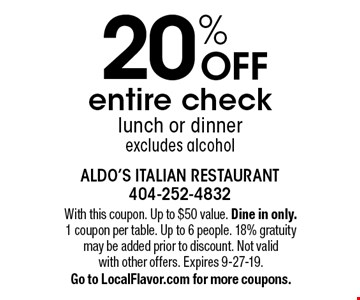 20% OFF entire check. Lunch or dinner. Excludes alcohol. With this coupon. Up to $50 value. Dine in only. 1 coupon per table. Up to 6 people. 18% gratuity may be added prior to discount. Not valid with other offers. Expires 9-27-19. Go to LocalFlavor.com for more coupons.