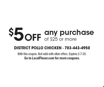 $5 off any purchase of $25 or more. With this coupon. Not valid with other offers. Expires 2-7-20. Go to LocalFlavor.com for more coupons.