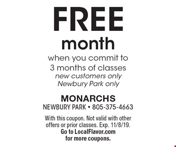 FREE month when you commit to 3 months of classes new customers only Newbury Park only. With this coupon. Not valid with other offers or prior classes. Exp. 11/8/19.Go to LocalFlavor.com for more coupons.