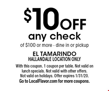 $10 off any check of $100 or more - dine in or pickup. With this coupon. 1 coupon per table. Not valid on lunch specials. Not valid with other offers.Not valid on holidays. Offer expires 1/31/20. Go to LocalFlavor.com for more coupons.