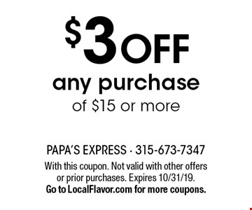 $3 off any purchase of $15 or more. With this coupon. Not valid with other offers or prior purchases. Expires 10/31/19. Go to LocalFlavor.com for more coupons.