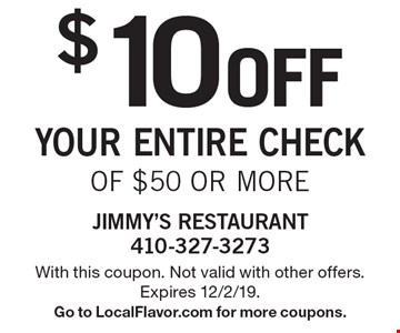 $10off your entire checkof $50 or more. With this coupon. Not valid with other offers. Expires 12/2/19.Go to LocalFlavor.com for more coupons.