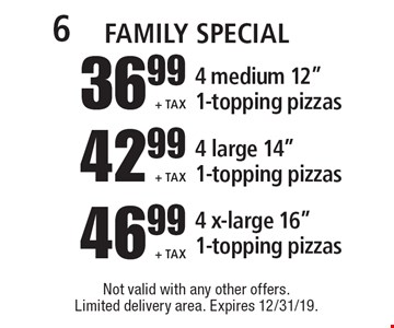 Family Special 46.99 + Tax 4 x-large 16