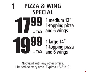 Pizza & Wing Special 19.99 1 large 14