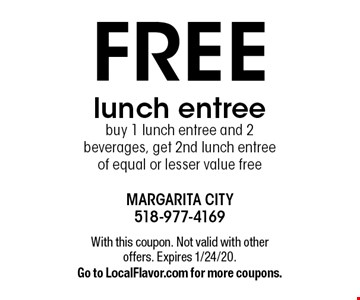 Free lunch entree. Buy 1 lunch entree and 2 beverages, get 2nd lunch entree of equal or lesser value free. With this coupon. Not valid with other offers. Expires 1/24/20. Go to LocalFlavor.com for more coupons.