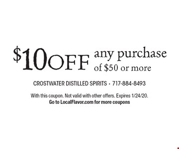 $10 off any purchase of $50 or more. With this coupon. Not valid with other offers. Expires 1/24/20. Go to LocalFlavor.com for more coupons